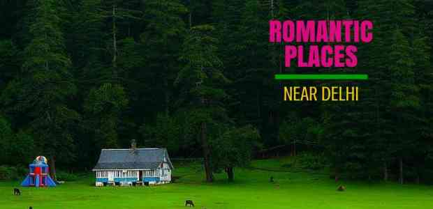 Romantic Getaways From Delhi: Places Near Delhi To Visit With Your Loved One!