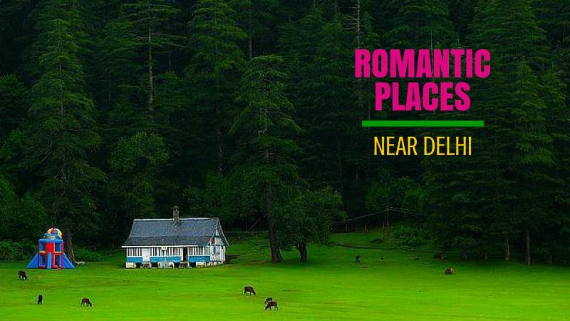17 Romantic Getaways From Delhi Places Near Delhi To Visit With Your Love