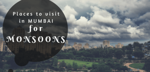 10 Places in Mumbai To Enjoy Monsoon!