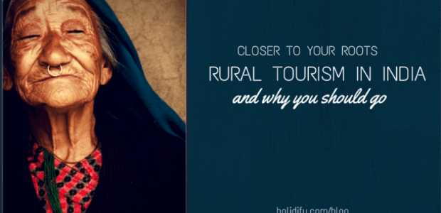 Closer to your roots: Rural Tourism in India