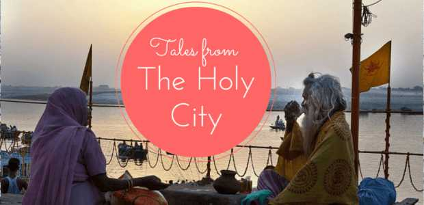 Tales From The Holy City, Varanasi: Of A Romantic Journey Within