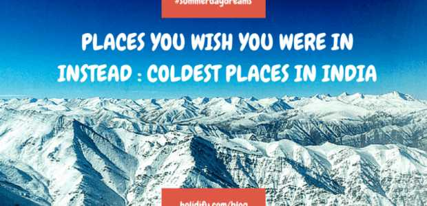 Top 10 Coldest places in India: Lowest Temperature in India