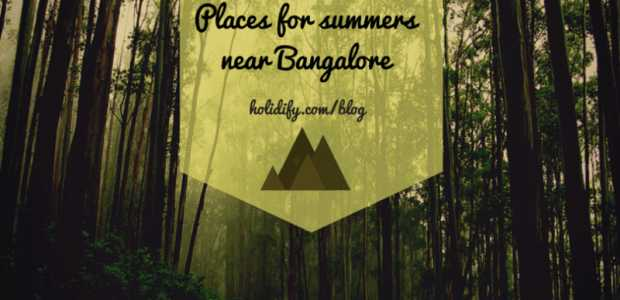 Best Places near Bangalore for Summers