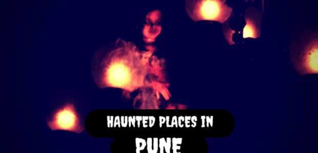 Haunted Places in Pune | Real Ghost Stories