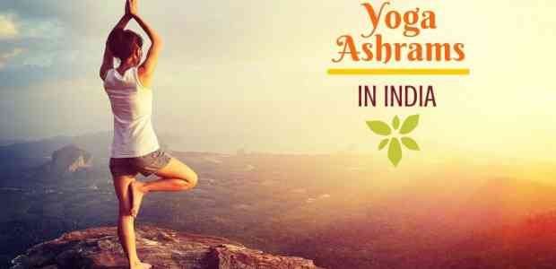 Yoga Ashrams in India - The Best Places in India to Attain Peace