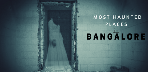 Haunted Places in Bangalore | Real Ghost Stories
