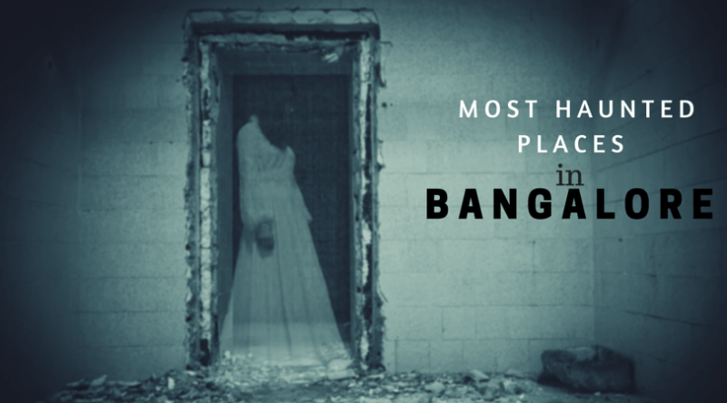 7 Haunted Places in Bangalore and Their Real Stories!