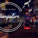 The Slang Saga – Bangalore