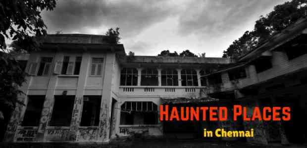 10 Most Haunted Places in Chennai | Real Ghost Stories