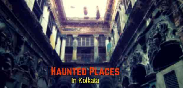 Haunted Places In Kolkata | 12 Real Ghost Stories