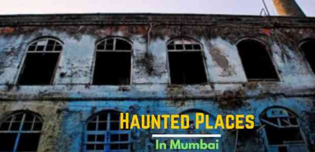 Haunted Places in Mumbai That You Shouldn't Dare To Visit Alone!