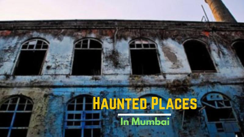 20 Haunted Places in Mumbai & Their Real Stories