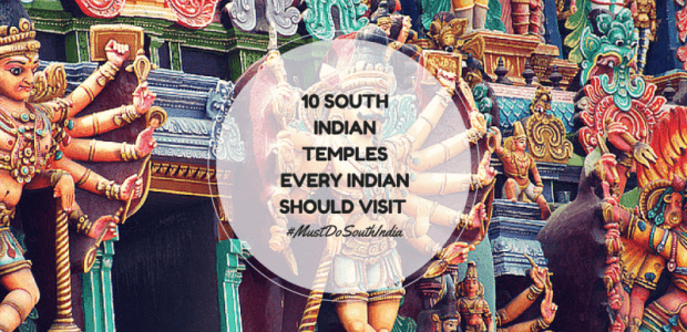 11 South Indian Temples That Every Indian Should Visit !