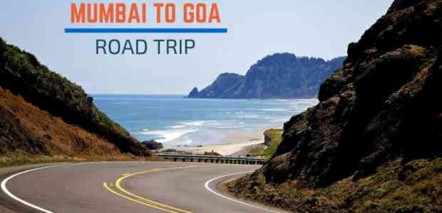 Mumbai to Goa Road trip > Distance, Directions and Everything You Need To Know