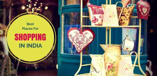 12 Shopping Places In India That Every Shopaholic Absolutely Must Visit!