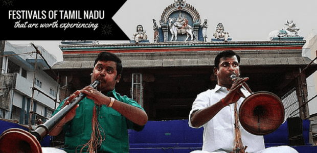 7 Festivals of Tamil Nadu You Should Know About And Experience !