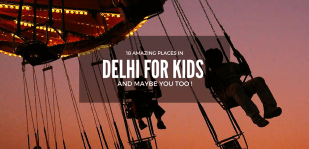 Children Park & Fun Places in Delhi for Kids and Family!