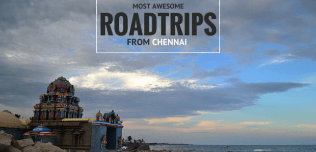 15 Most Amazing Road-trips from Chennai You Should Be Taking This Weekend!