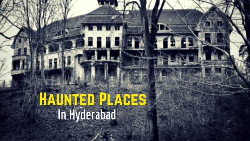Some Haunted Places In Hyderabad
