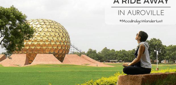 A Ride-Away in Auroville |#MI'15-Wanderlust