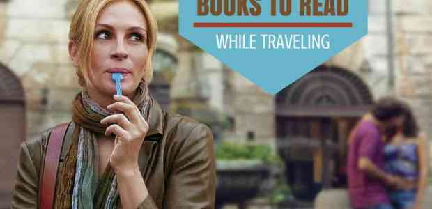 15 Inspiring Books That You Can Read While Travelling !